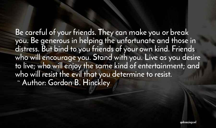 Friends Helping You Quotes By Gordon B. Hinckley