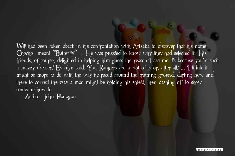 Friends Helping You Quotes By John Flanagan