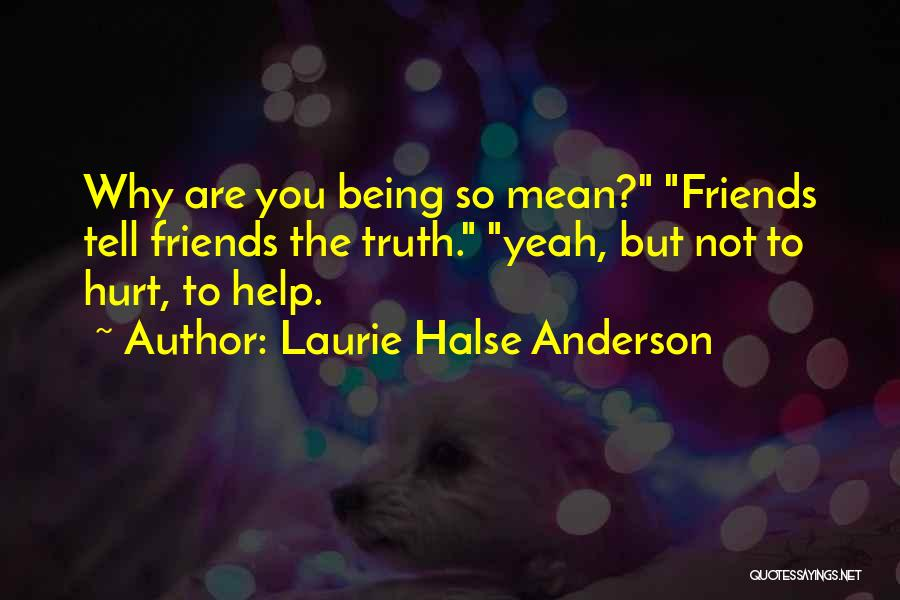 Friends Helping You Quotes By Laurie Halse Anderson