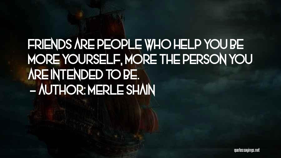Friends Helping You Quotes By Merle Shain