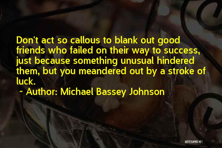 Friends Helping You Quotes By Michael Bassey Johnson