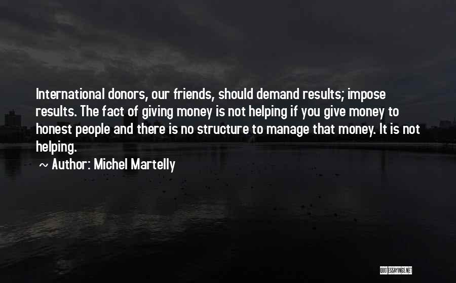 Friends Helping You Quotes By Michel Martelly