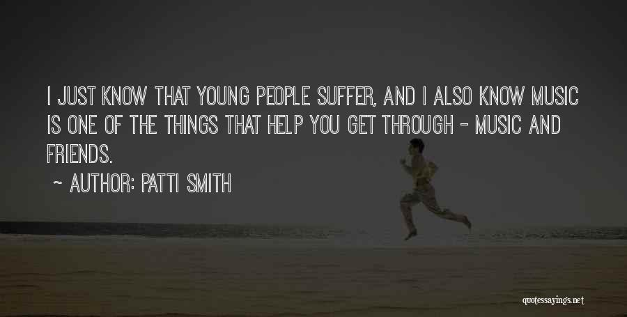 Friends Helping You Quotes By Patti Smith