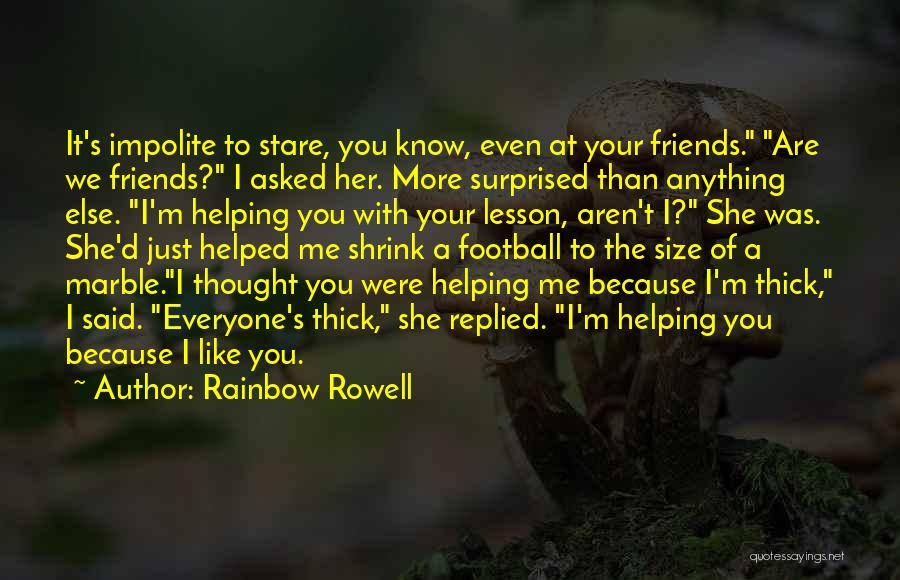 Friends Helping You Quotes By Rainbow Rowell