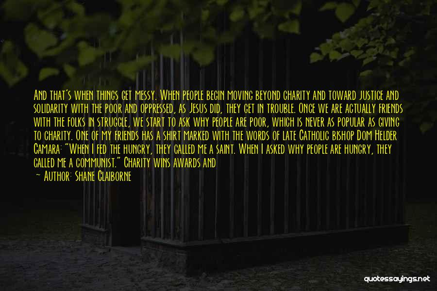 Friends Helping You Quotes By Shane Claiborne
