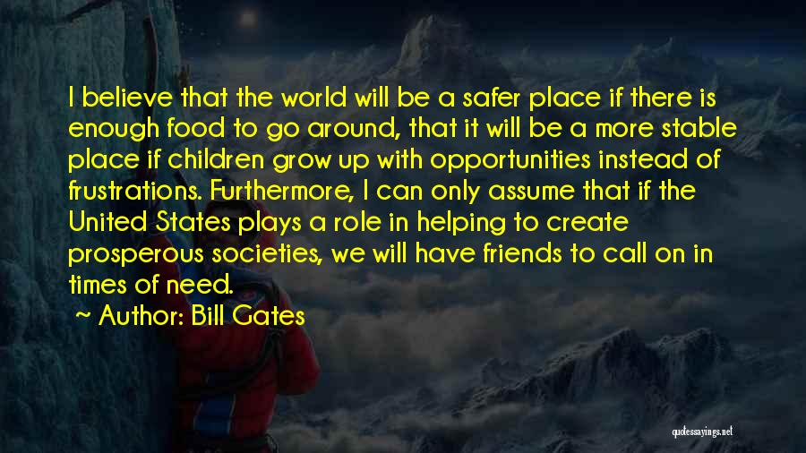 Friends In Times Of Need Quotes By Bill Gates