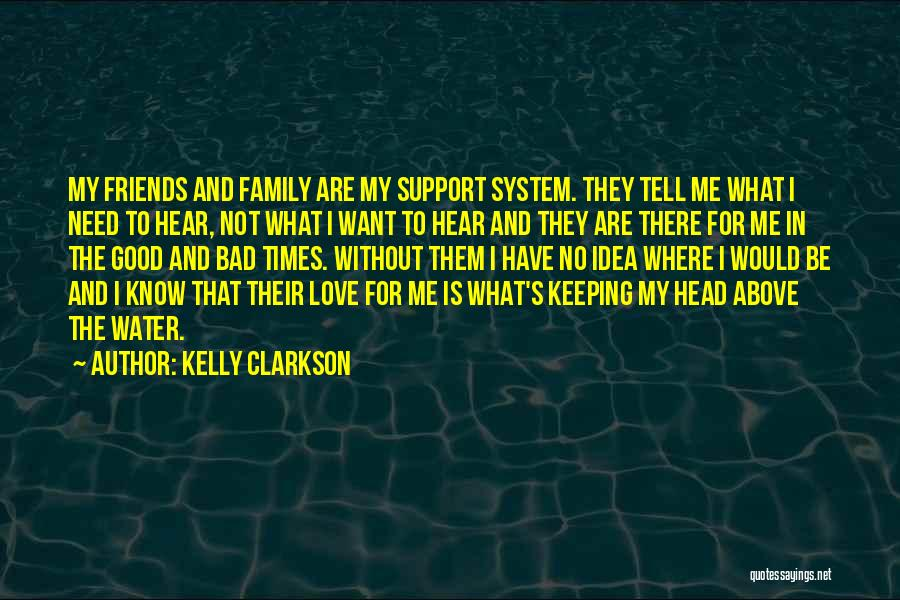 Friends In Times Of Need Quotes By Kelly Clarkson