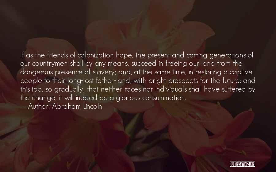 Friends Indeed Quotes By Abraham Lincoln