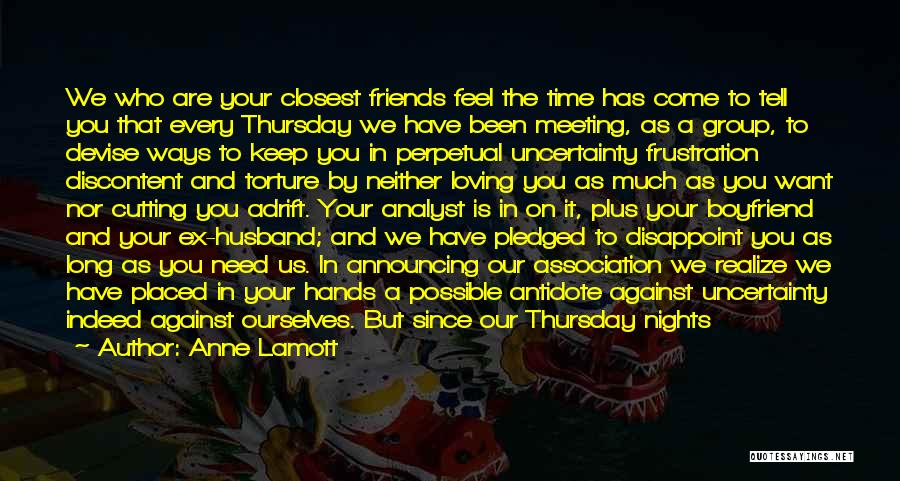 Friends Indeed Quotes By Anne Lamott