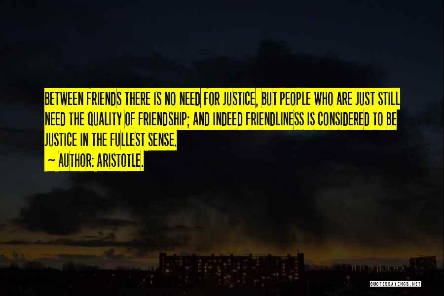 Friends Indeed Quotes By Aristotle.