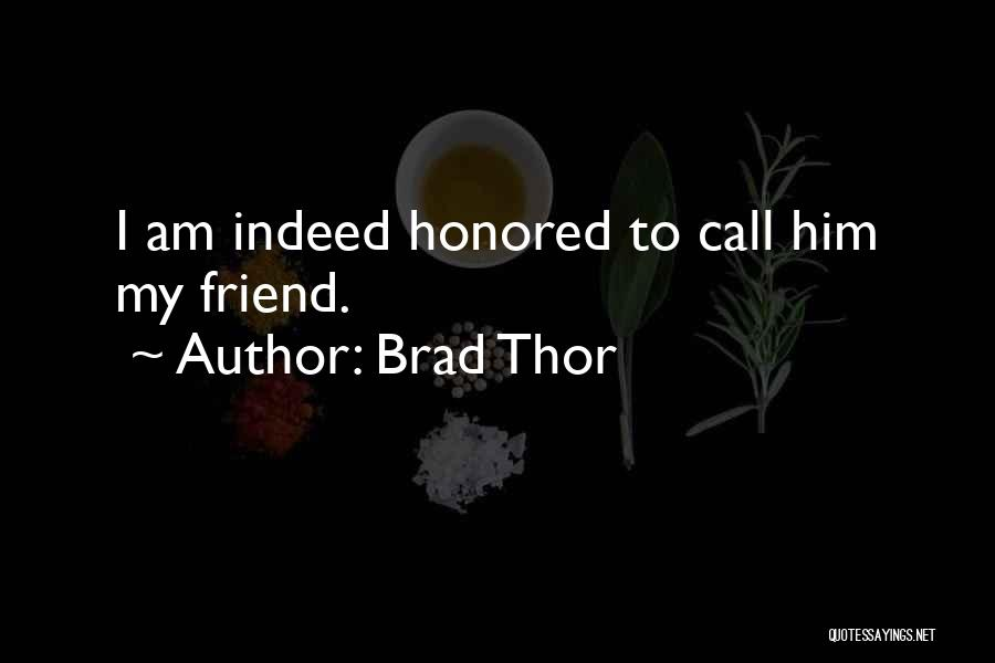 Friends Indeed Quotes By Brad Thor