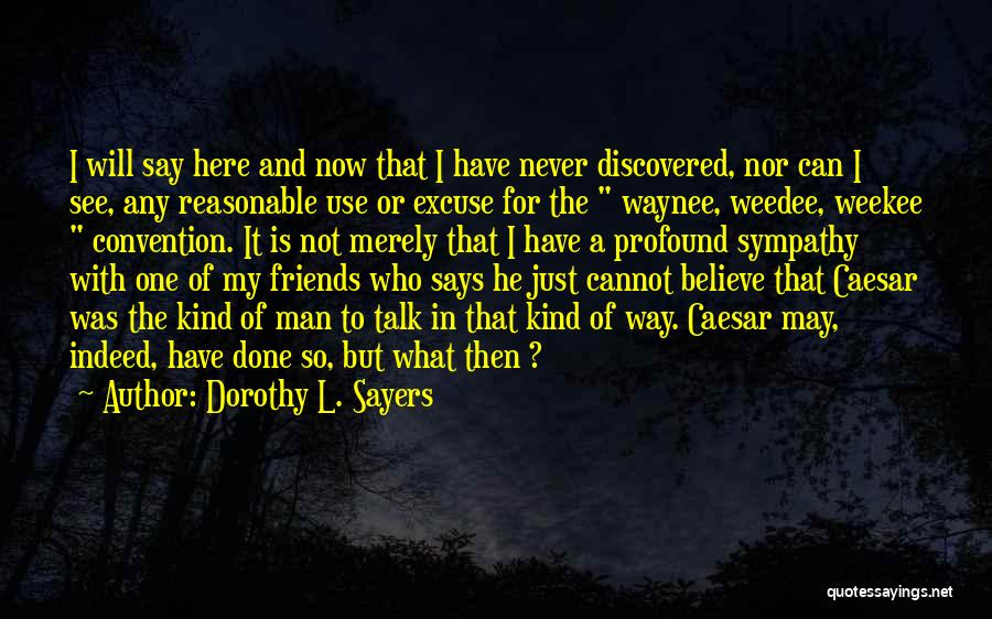 Friends Indeed Quotes By Dorothy L. Sayers