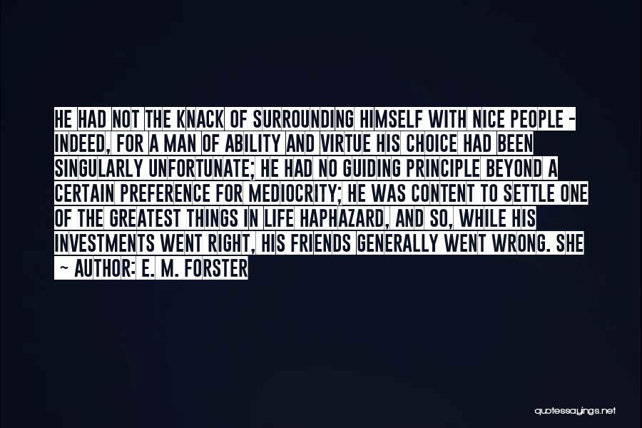 Friends Indeed Quotes By E. M. Forster