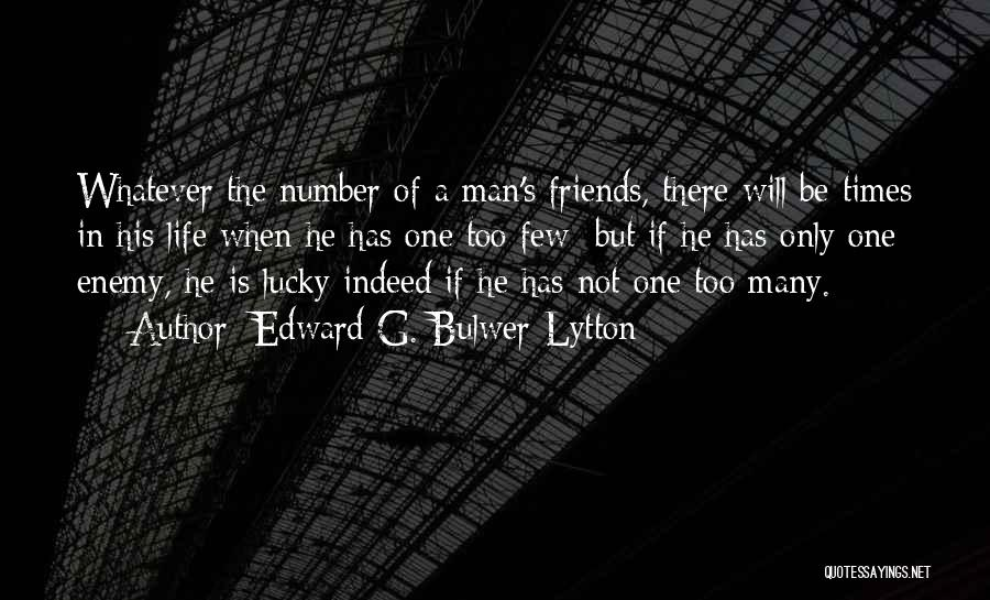 Friends Indeed Quotes By Edward G. Bulwer-Lytton