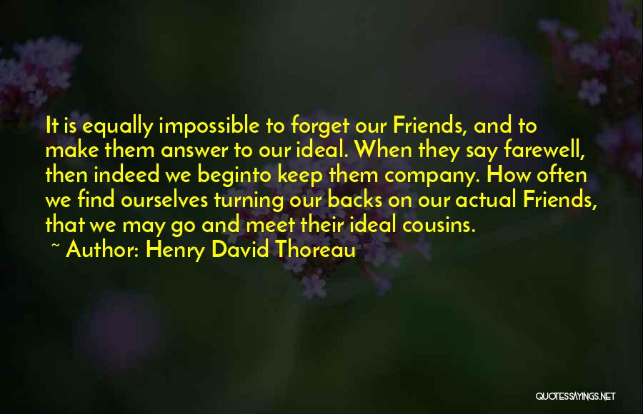 Friends Indeed Quotes By Henry David Thoreau