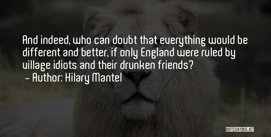 Friends Indeed Quotes By Hilary Mantel
