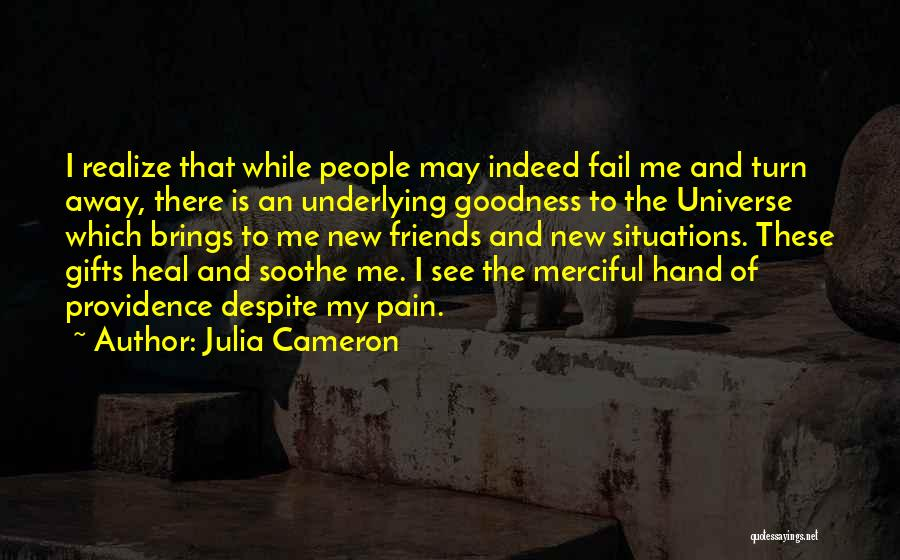 Friends Indeed Quotes By Julia Cameron