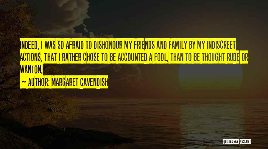 Friends Indeed Quotes By Margaret Cavendish