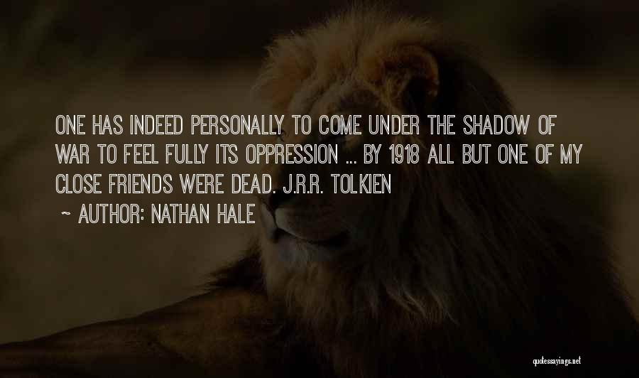 Friends Indeed Quotes By Nathan Hale