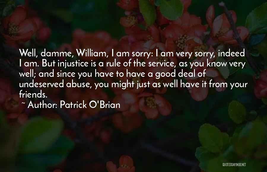 Friends Indeed Quotes By Patrick O'Brian