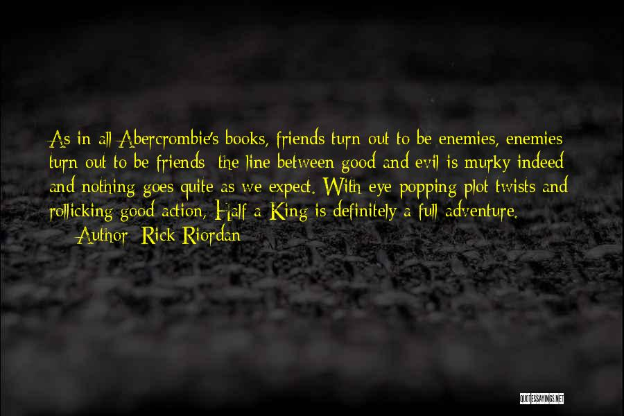 Friends Indeed Quotes By Rick Riordan