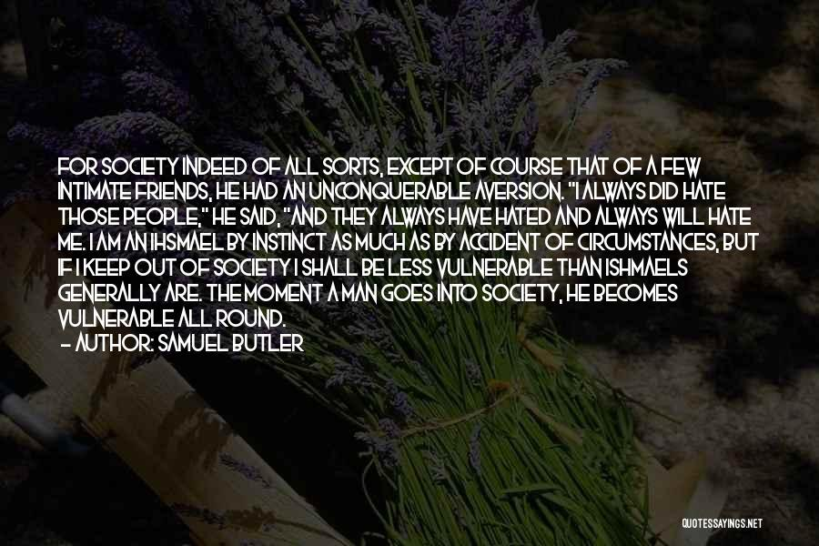 Friends Indeed Quotes By Samuel Butler