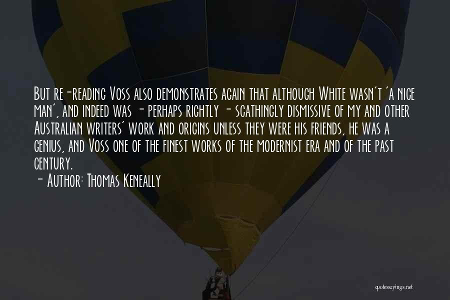 Friends Indeed Quotes By Thomas Keneally