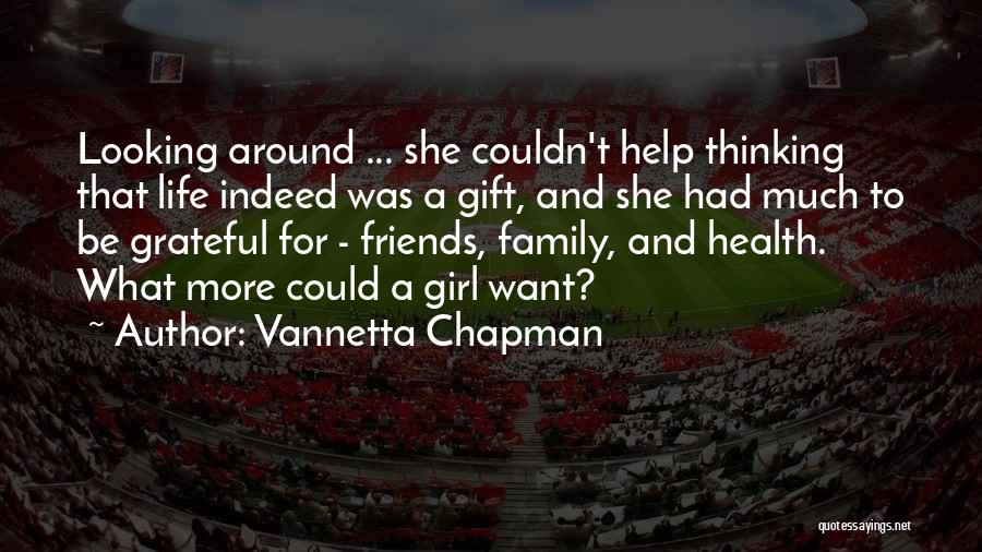 Friends Indeed Quotes By Vannetta Chapman