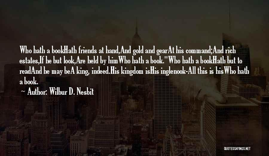 Friends Indeed Quotes By Wilbur D. Nesbit