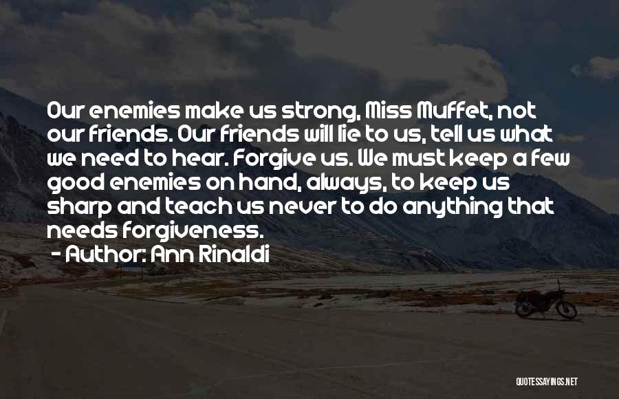Friends Keep You Strong Quotes By Ann Rinaldi