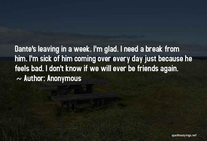 Friends Leaving U Out Quotes By Anonymous