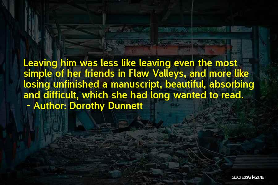 Friends Leaving U Out Quotes By Dorothy Dunnett