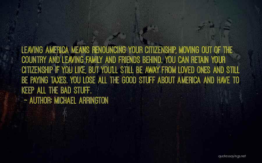 Friends Leaving U Out Quotes By Michael Arrington