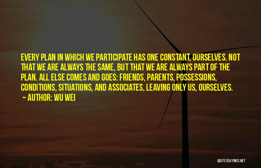 Friends Leaving U Out Quotes By Wu Wei