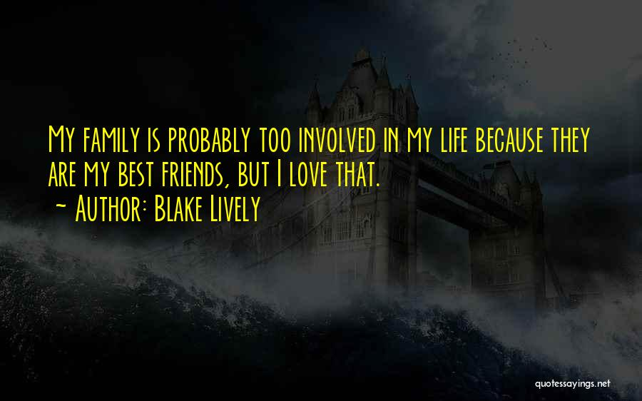 Friends Love Life Quotes By Blake Lively