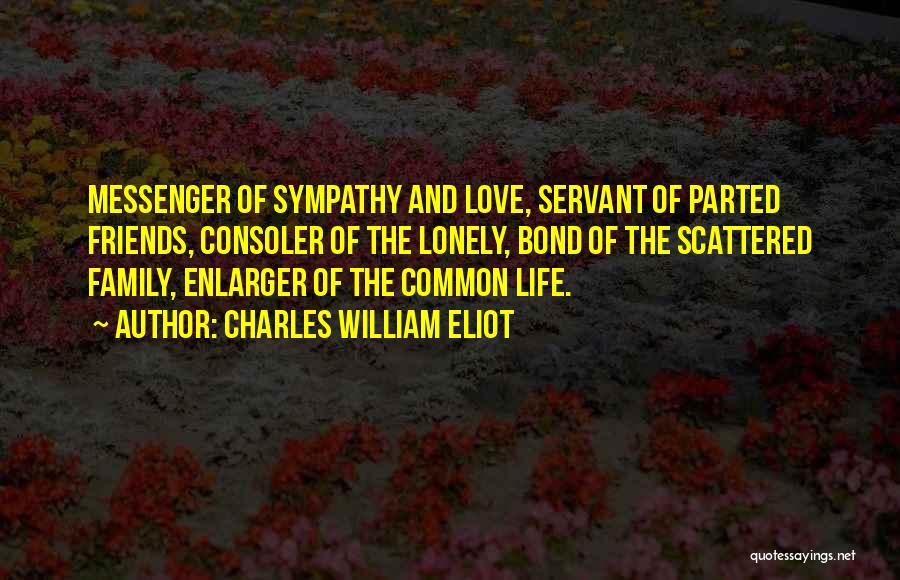 Friends Love Life Quotes By Charles William Eliot