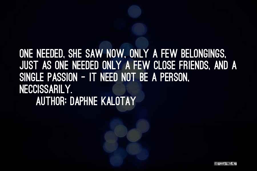 Friends Love Life Quotes By Daphne Kalotay