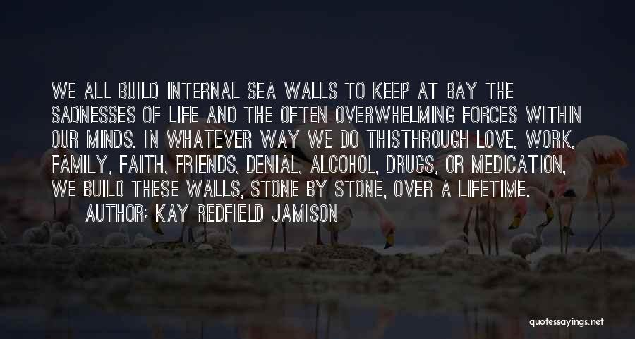 Friends Love Life Quotes By Kay Redfield Jamison