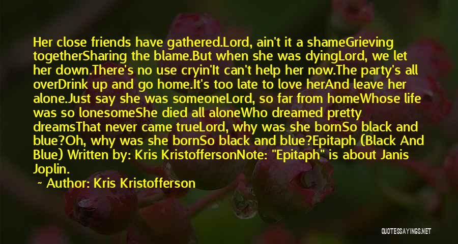 Friends Love Life Quotes By Kris Kristofferson