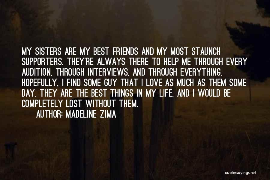 Friends Love Life Quotes By Madeline Zima