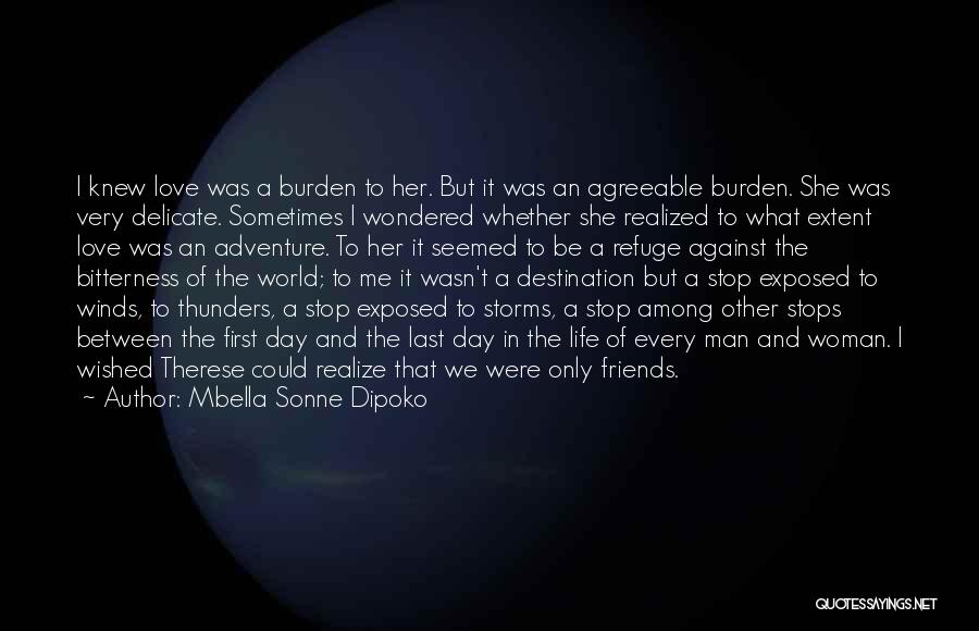 Friends Love Life Quotes By Mbella Sonne Dipoko