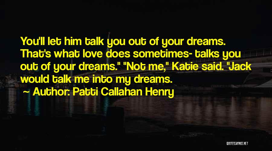Friends Love Life Quotes By Patti Callahan Henry