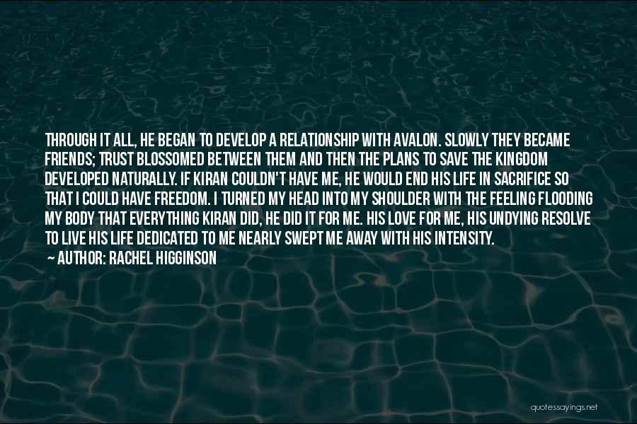Friends Love Life Quotes By Rachel Higginson
