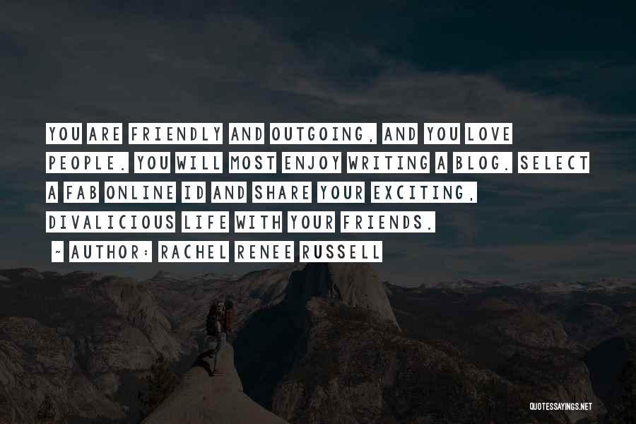 Friends Love Life Quotes By Rachel Renee Russell