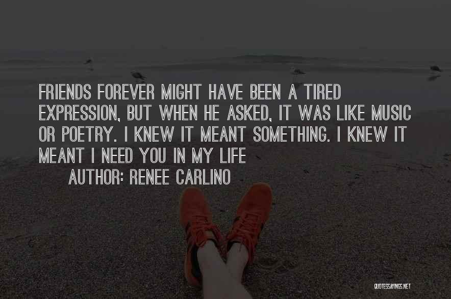 Friends Love Life Quotes By Renee Carlino