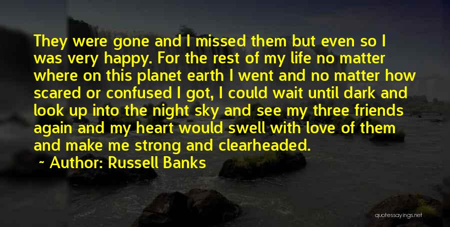 Friends Love Life Quotes By Russell Banks