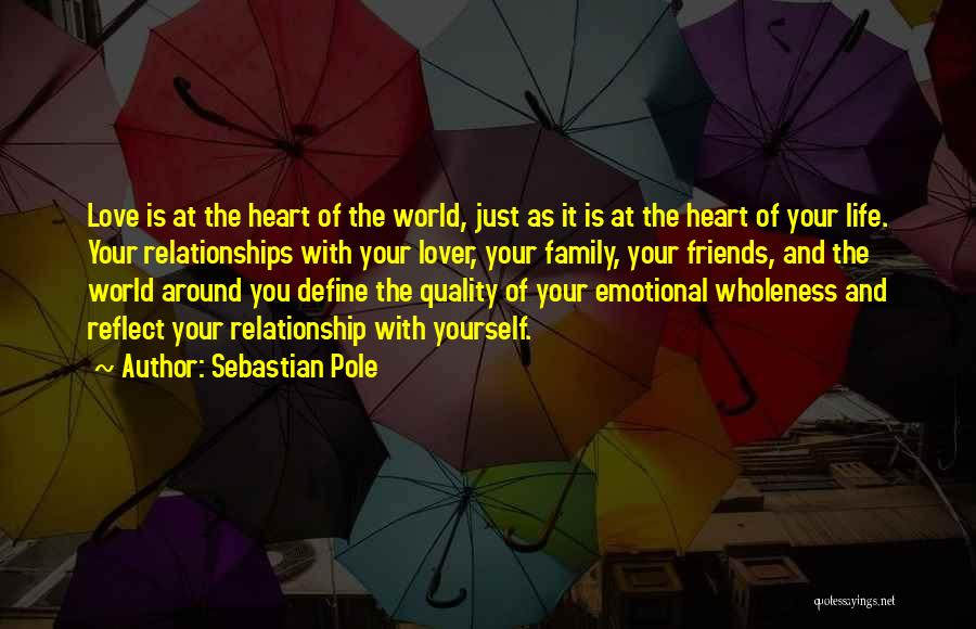 Friends Love Life Quotes By Sebastian Pole