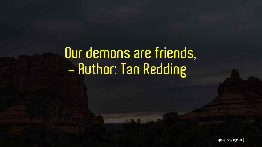 Friends Love Life Quotes By Tan Redding