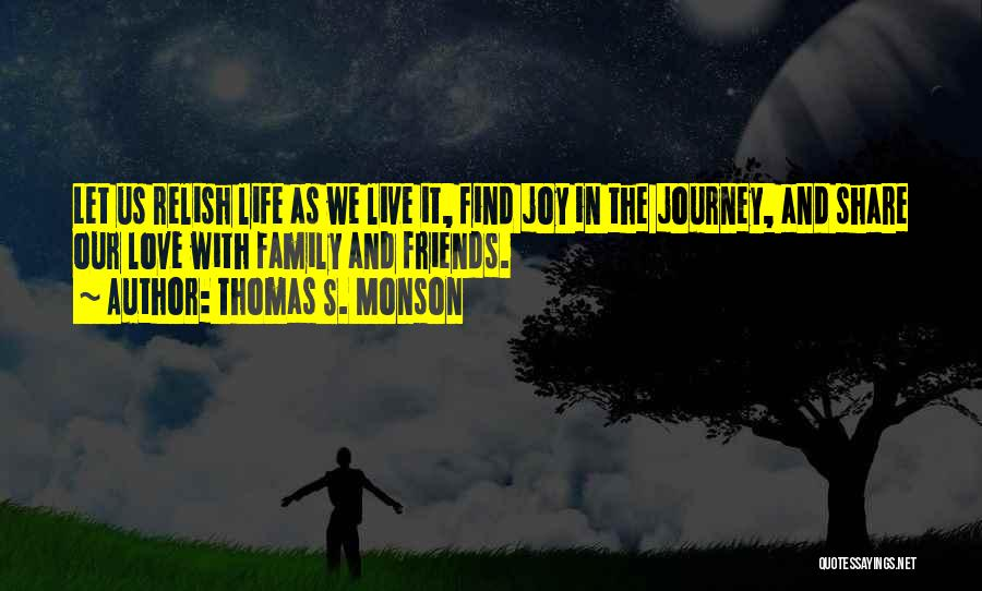 Friends Love Life Quotes By Thomas S. Monson