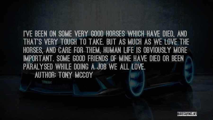 Friends Love Life Quotes By Tony McCoy
